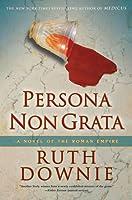 Persona Non Grata (Gaius Petreius Ruso, #3)