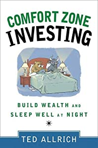 Comfort Zone Investing: Build Wealth and Sleep Well at Night