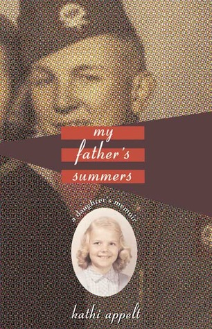 My Father's Summers: A Daughter's Memoir Kathi Appelt