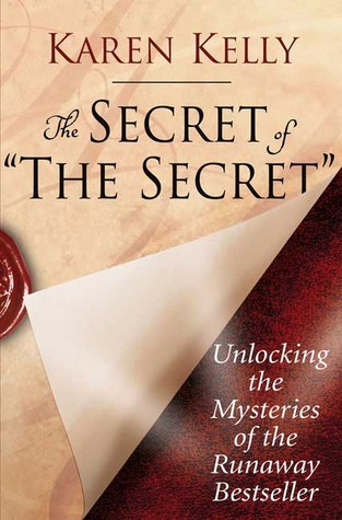 The Secret of The Secret Unlocking the Mysteries of the Runaway Bestseller