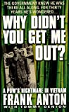Why Didn't You Get Me Out? by Frank Anton