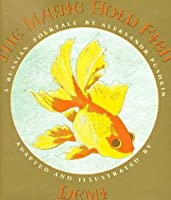 Magic Gold Fish; A Russian Folktale