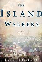 The Island Walkers: A Novel