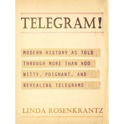 Telegram! Modern History as Told Through More than 400 Witty