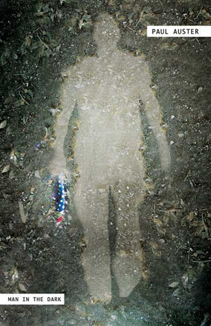 1dc65c6c2 Man in the Dark by Paul Auster