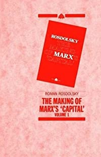The Making of Marx's Capital-Volume 1