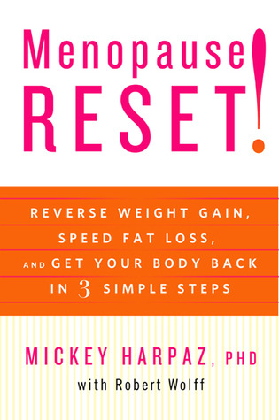 Menopause Reset!: Reverse Weight Gain, Speed Fat Loss, and Get Your