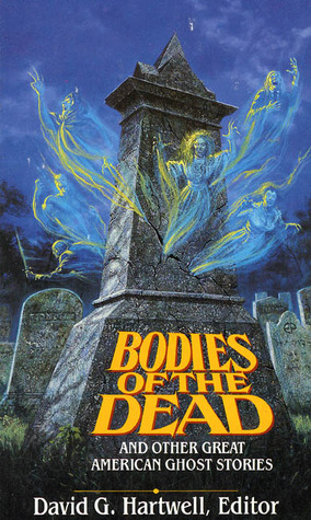 Bodies of the Dead & Other Great American Ghost Stories