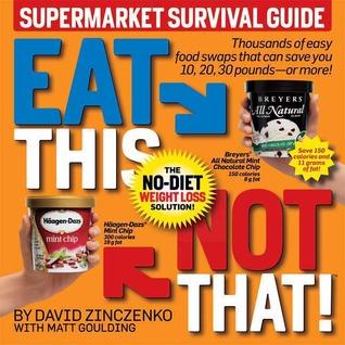 Eat This, Not That! Supermarket Survival Guide by David Zinczenko