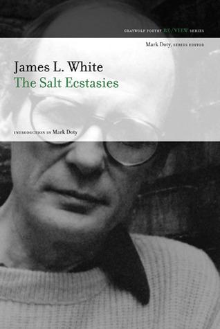 The Salt Ecstasies by James L. White