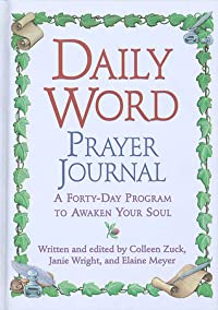 Daily Word Prayer Journal: A Forty-Day Program to Awaken Your Soul