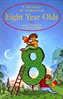 A Treasury of Stories for Eight Year Olds