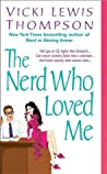 The Nerd Who Loved Me (Nerds, #2)