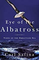 Eye of the Albatross: Views of the Embattled Sea