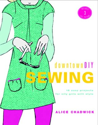 DowntownDIY Sewing: 14 Easy Designs for City Girls with Style