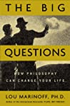 The Big Questions: How Philosophy Can Change Your Life