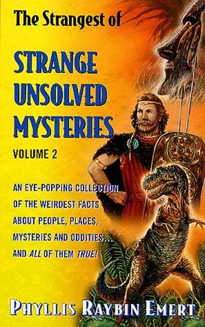 The Strangest of Strange Unsolved Mysteries, Volume 2 by
