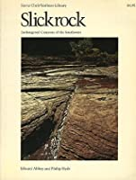 Slickrock; The Canyon Country of Southeast Utah