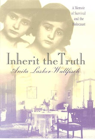 Inherit the Truth: A Memoir of Survival and the Holocaust