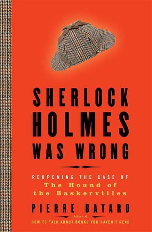 Sherlock Holmes Was Wrong: Reopening the Case of The Hound
