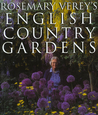 Rosemary Verey's English Country Gardens by Rosemary Verey