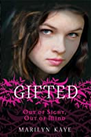 Out of Sight, Out of Mind (Gifted, #1)
