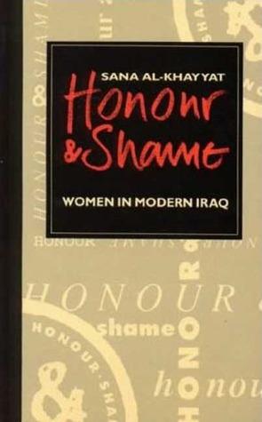 Honour and Shame: Women in Modern Iraq