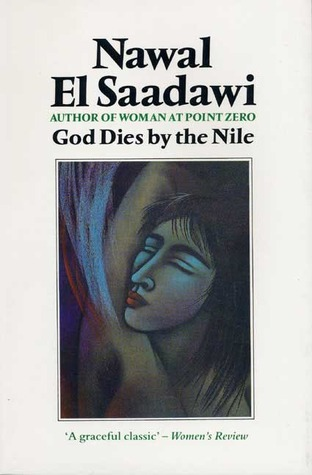God Dies By The Nile by Nawal El Saadawi
