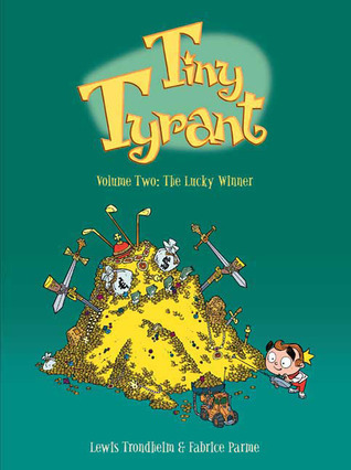 2: Tiny Tyrant: Volume Two: The Lucky Winner