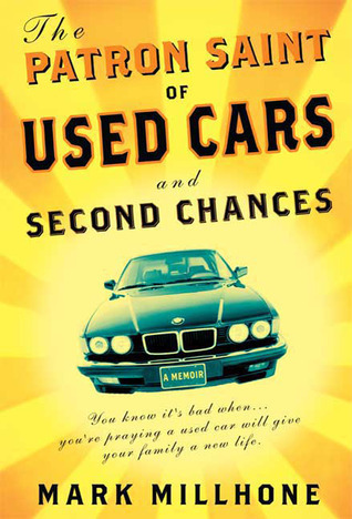 The Patron Saint of Used Cars and Second Chances A Memoir