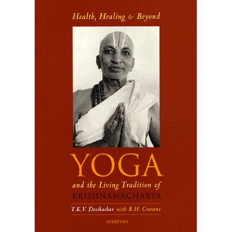 Health Healing And Beyond Yoga And The Living Tradition Of