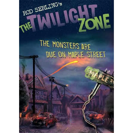 The Twilight Zone The Monsters Are Due On Maple Street By Mark Kneece