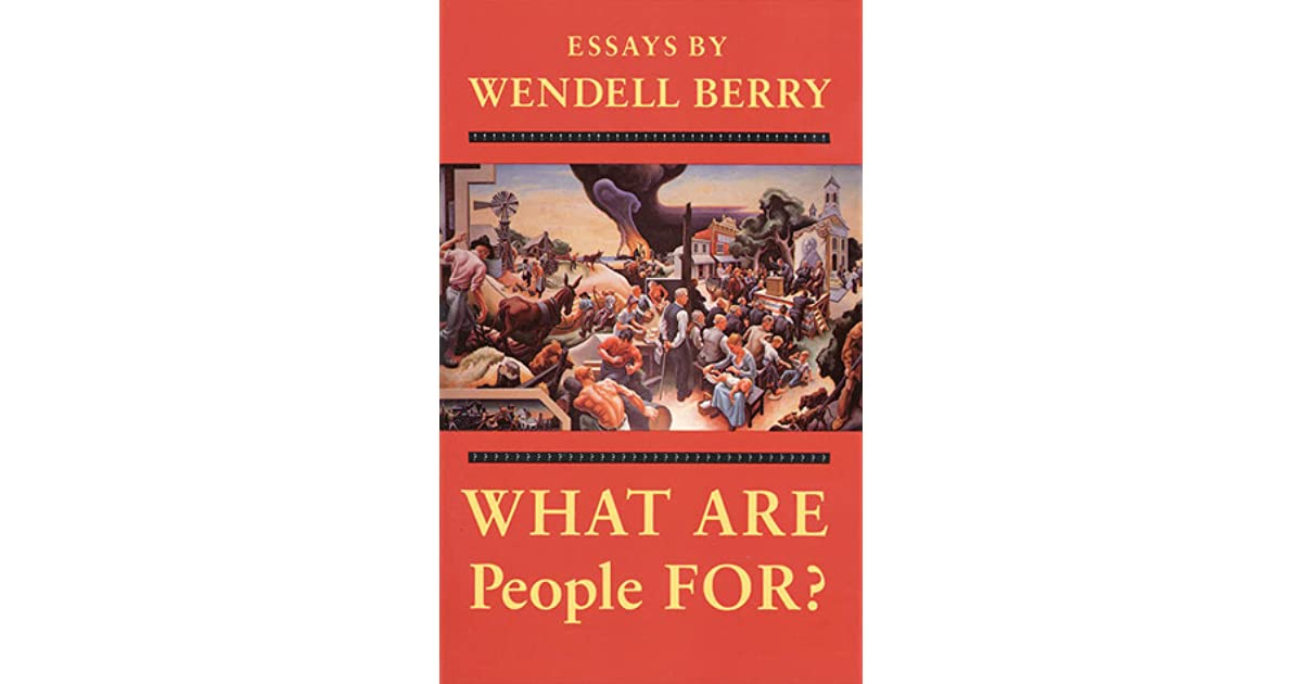what are people for by wendell berry