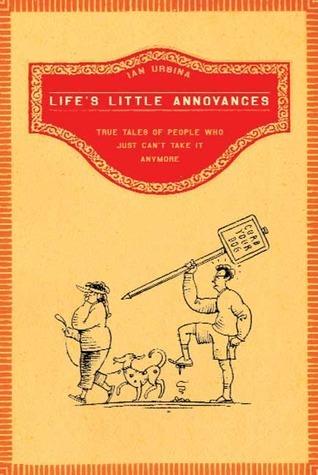Life s Little Annoyances  True Tales