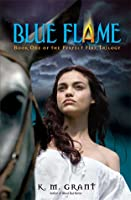 Blue Flame (Perfect Fire Trilogy, #1)