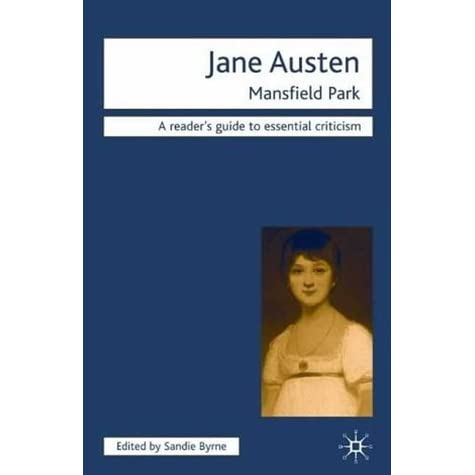 mansfeild park by jane austen essay This lesson will focus on the plot summary of jane austen's novel 'mansfield park' we will review the main plot points of the novel and discuss.