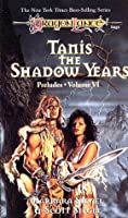 Tanis, the Shadow Years (Dragonlance: Preludes  #6; Preludes II, #3)