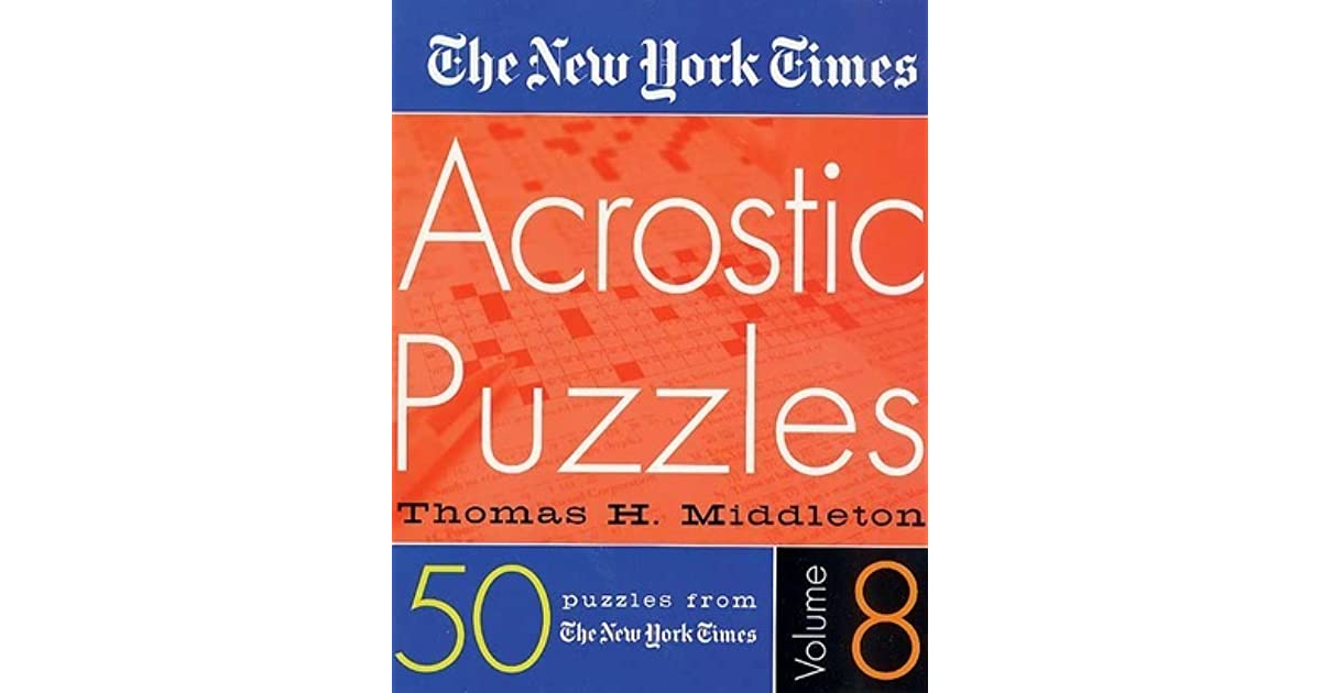 The New York Times Acrostic Puzzles Volume 8 By Thomas H Middleton