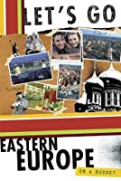 Let's Go Eastern Europe on a Budget