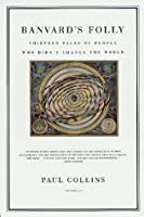 Banvard's Folly: Thirteen Tales of People Who Didn't Change the World