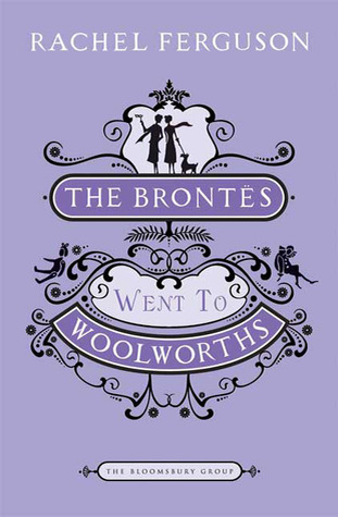 The Brontës Went to Woolworths