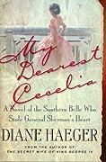My Dearest Cecelia: A Novel of the Southern Belle Who Stole General Sherman's Heart