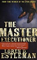 The Master Executioner