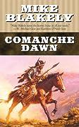 Comanche Dawn: A Novel