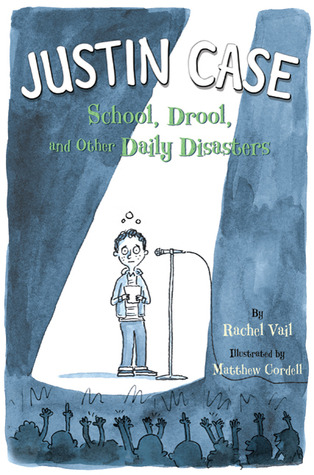 School, Drool, and Other Daily Disasters (Justin Case, #1)