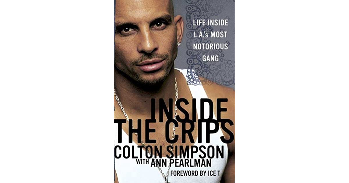Inside the Crips: Life Inside L A 's Most Notorious Gang by