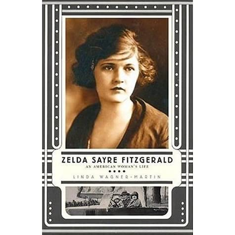 a biography of zelda sayre fitzgerald Zelda sayre fitzgerald is generally remembered as the flamboyant wife of novelist f scott fitzgerald zelda, named after a gypsy queen in a novel, however, was a talented writer in her own right, recognized for her biting, bantering style.