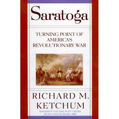 Saratoga: Turning Point of America's Revolutionary War by