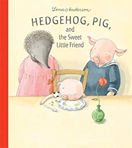 Hedgehog, Pig, and the Sweet Little Friend
