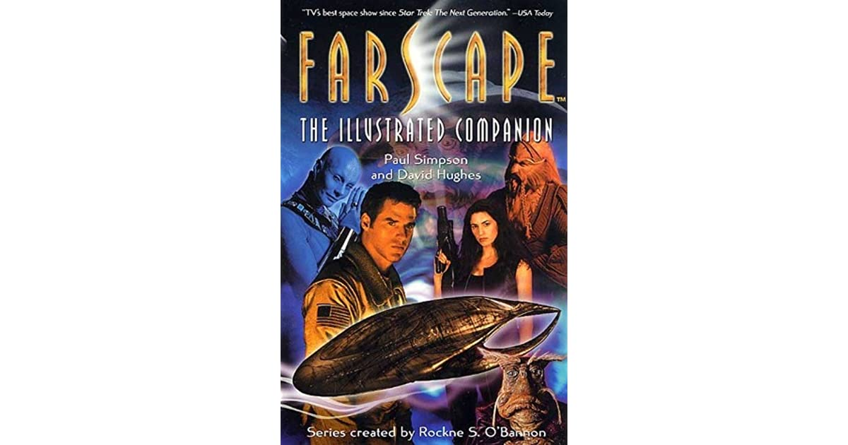 Farscape: The Illustrated Companion by Paul Simpson